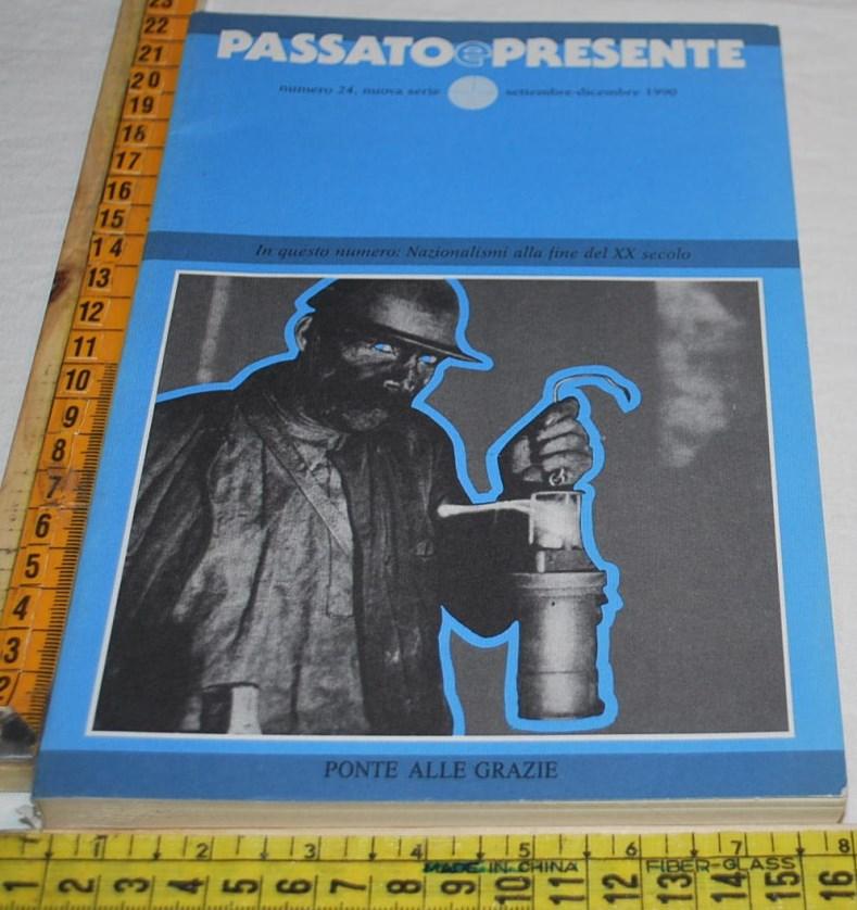 PASSATO E PRESENTE RIVISTA STORIA CONTEMPORANEA N. 24 SETTEMBRE - DICEMBRE 1990
