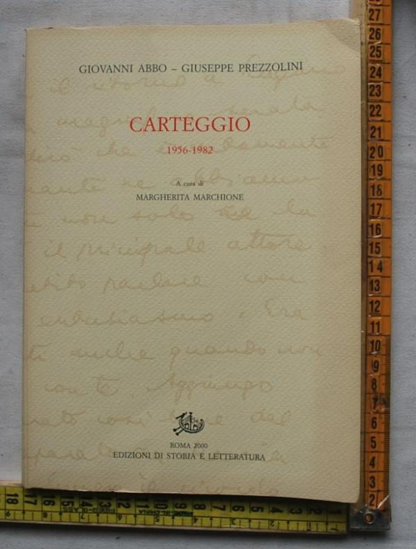 Abbo Giovanni Prezzolini Giuseppe - Carteggio - Ed stodia e letteratura