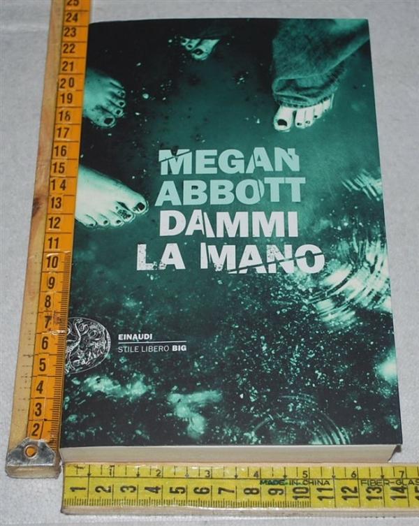 Abbott Megan - Dammi la mano - Einaudi SL Big