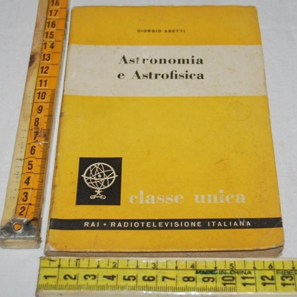 Abetti Giorgio - Astronomia e astrofisica - ERI RAI