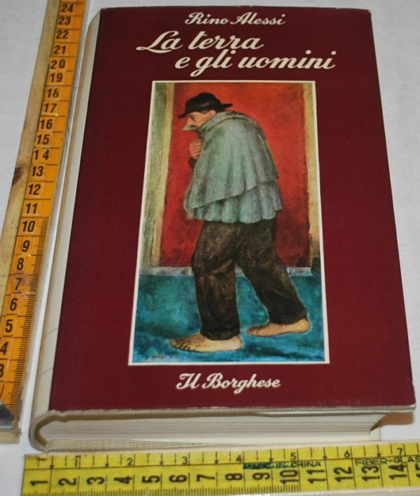 Alessi Rino - La terra e gli uomini - Il Borghese