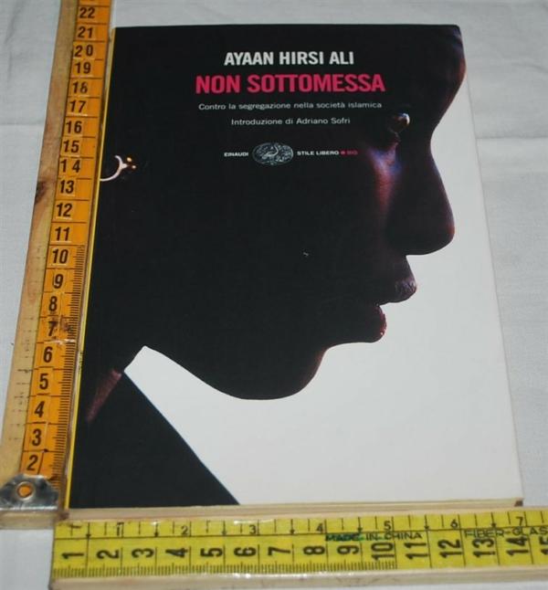 Hirsi Ali Ayaan - Nono sottomessa - Einaudi SL Big