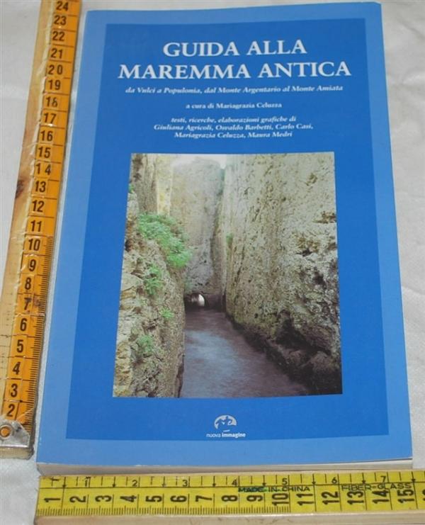 Celuzza Mariagrazia - Guida alla maremma antica - Nuova immagine