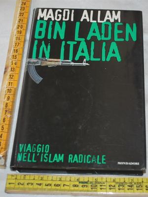Allam Magdi - Bin Laden in Italia - Mondadori