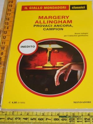 Allingham Margery - Provaci ancora
