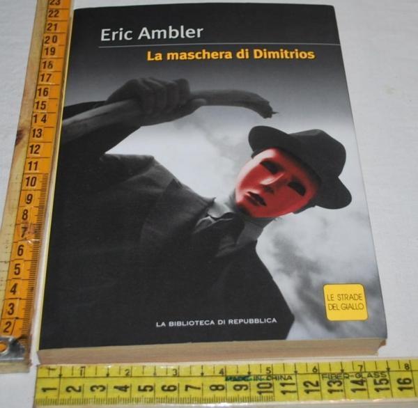 Ambler Eric - La maschera di Dimitrios - Repubblica Strade del giallo
