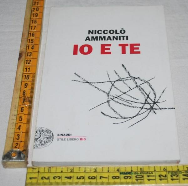 Ammaniti Niccolò - Io e te - Einaudi SL Big