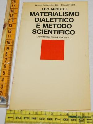Apostel Leo - Materialismo dialettico e metodo scientifico - NP
