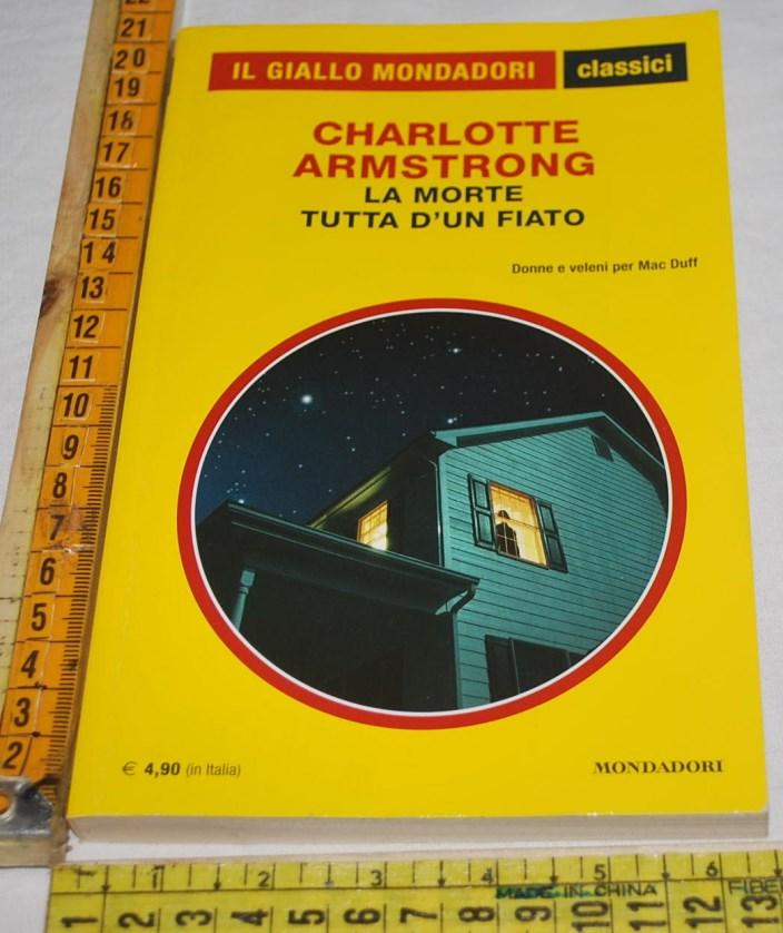 Armstrong Charlotte - La morte tutta d'un fiato - 1289 Classici
