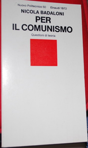 Badaloni Nicola - Per il comunismo - Einaudi