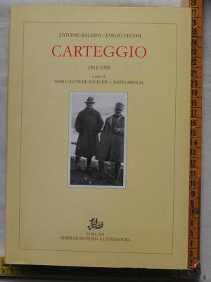 Baldini Antonio - Cecchi Emilio - Carteggio 1911-1959 - Ediz di storia e letteratura