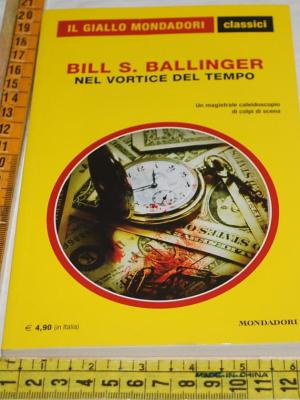 Ballinger Bill - Nel vortice del tempo - 1330 Classici Giallo