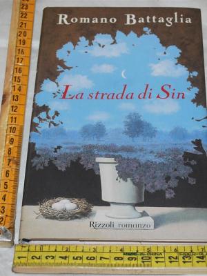 Battaglia Romano - La strada di Sin - Rizzoli