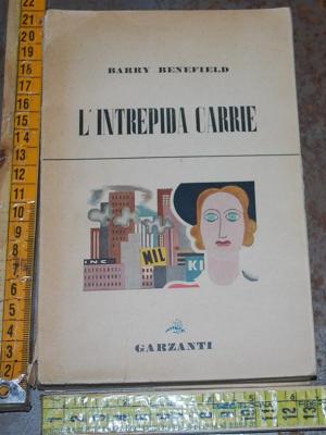 Benefield Barry - L'intrepida Carrie - Garzanti