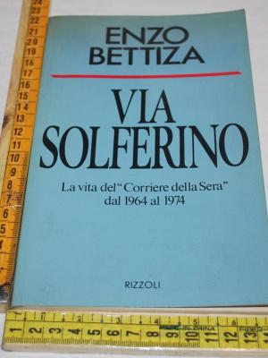 Bettiza Enzo - Via Solferino - Rizzoli