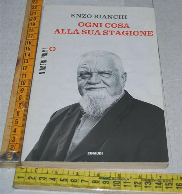 Bianchi Enzo - Ogni cosa alla sua stagione - Einaudi Numeri Primi