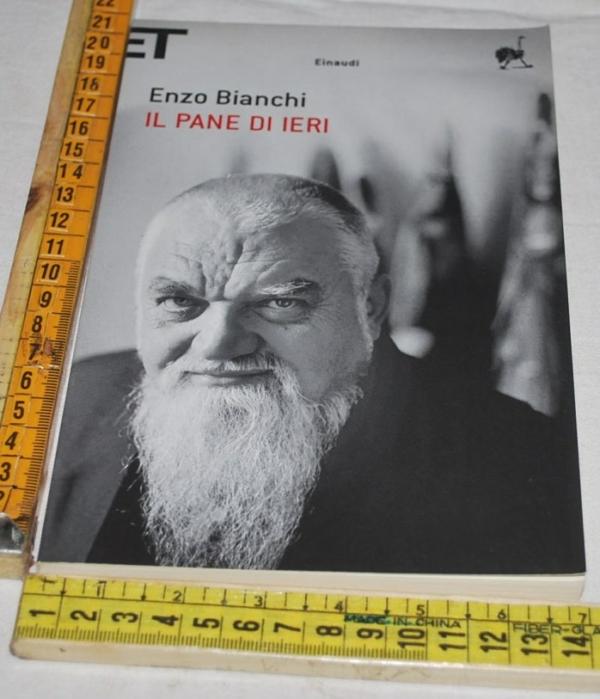 Bianchi Enzo - Il pane di ieri - Einaudi Super ET