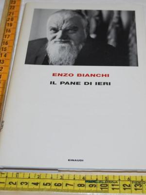 Bianchi Enzo - Il pane di ieri - Einaudi Frontiere