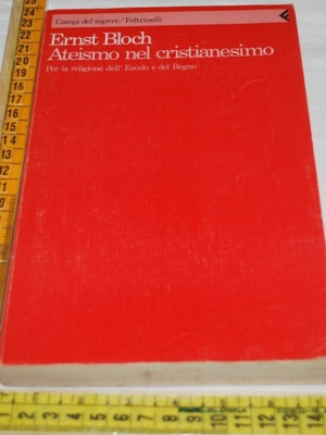 Bloch Ernst - Ateismo nel cristianesimo - Feltrinelli
