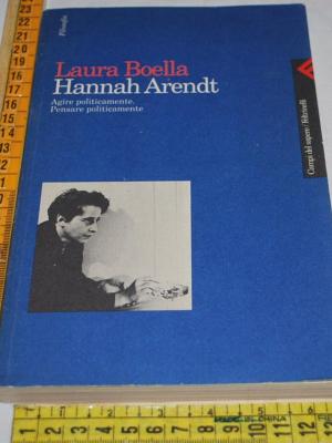 Boella Laura - Hannah Arendt - Feltrinelli Campi del sapere