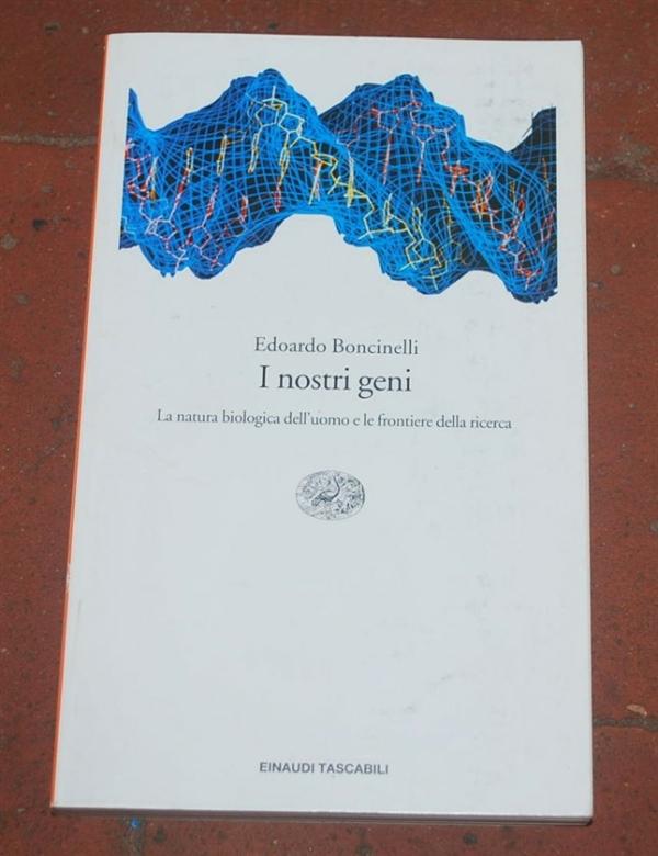Boncinelli Edoardo - I nostri geni - ET Einaudi Saggi