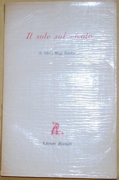 Magi Bonfanti Silvia - Il sole sul vicolo - Editori Riuniti