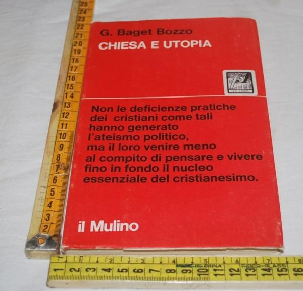 Baget Bozzo Gianni - Chiesa e utopia - Il Mulino