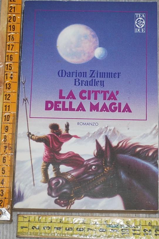 Zimmer Bradley Marion - La città della magia - TeaDue