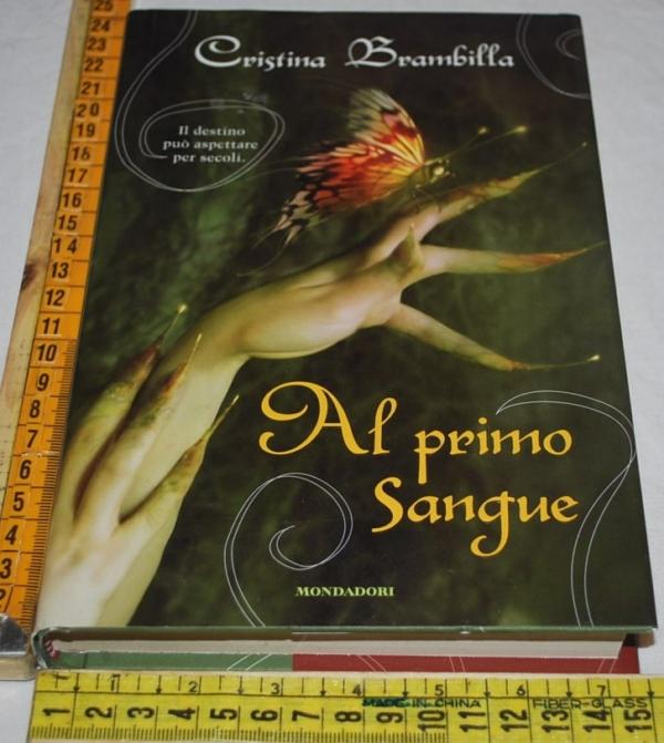 Brambilla Cristina - Al primo sangue - Mondadori