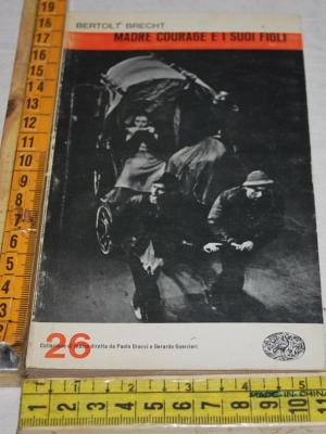 Brecht Bertold - Madre Courage e i suoi figli  Einaudi Teatro (B)