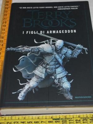 Brooks Terry - I figli di armageddon - Mondadori