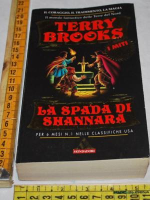 Brooks Terry - La spada di Shannara - Mondadori Miti