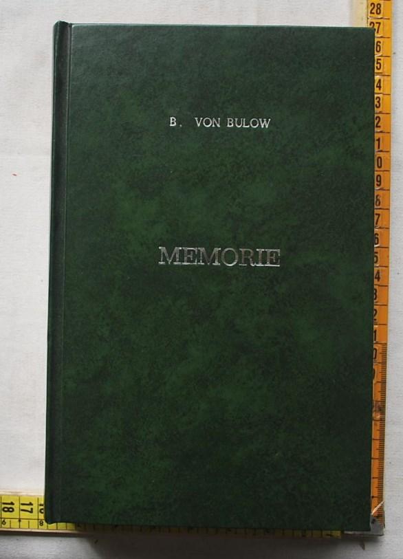 Von Bulow Bernhard - Memorie 1849-1897 IV - Mondadori