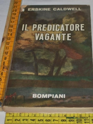 Caldwell Erskine - Il predicatore vagante - Bompiani