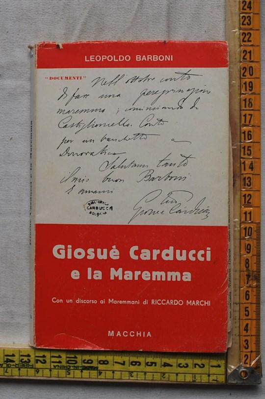 Barboni Leopoldo - Giosuè Carducci e la Maremma - Macchia