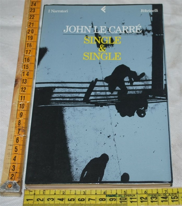 Le Carré Carre John - Single & Single - Feltrinelli I narratori