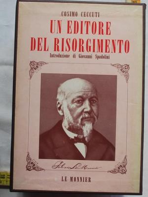 Ceccuti Spadolini - Un editore del Risorgimento Autunno del Risorgimento - Cofanetto Le Monnier
