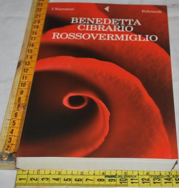 Cibrario Benedetta - Rossovermiglio - Feltrinelli I narratori
