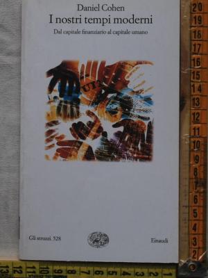 Cohen Daniel - I nostri tempi moderni - Gli struzzi Einaudi