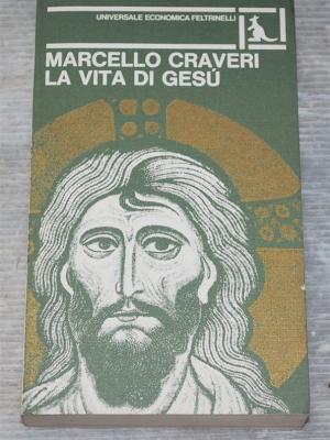 Craveri Marcello - La vita di Gesù - UE Feltrinelli