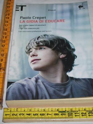 Crepet Paolo - La gioia di educare - Einaudi Super ET