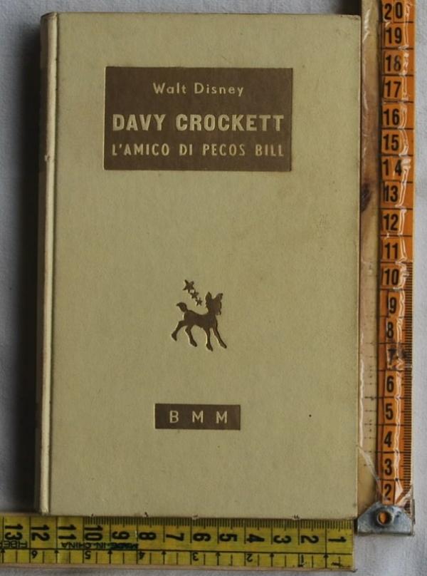 Disney Walt - Davy Crockett l'amico di Pecos Bill - BMM Mondadori