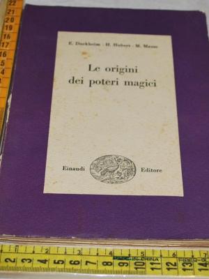 Durkheim Hunert Mauss - Le origini dei poteri magici - Einaudi