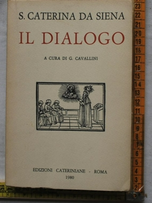 S. Caterina da Siena - Il dialogo - Edizioni cateriniane