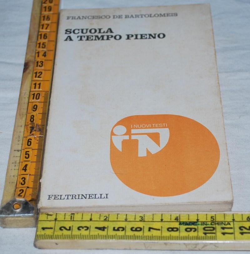 De Bartolomeis Francesco - Scuola a tempo pieno - NT Feltrinelli