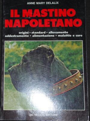 Delalix - Il mastino napoletano - De Vecchi