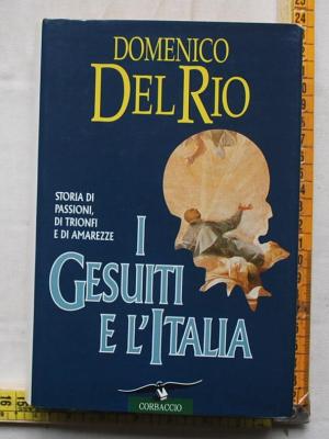 Del Rio Domenico - I gesuiti e l'Italia - Corbaccio