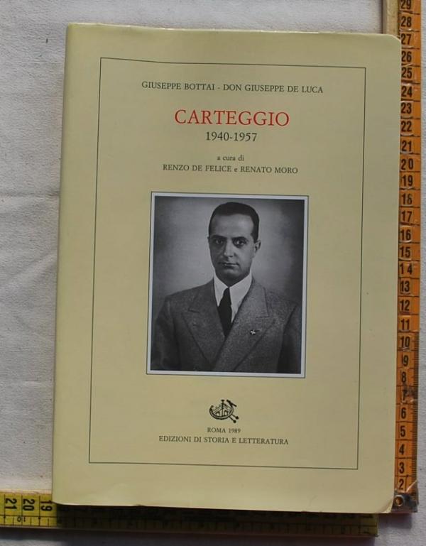 Bottai Giuseppe Don Giuseppe de Luca - Carteggio 1940-1957