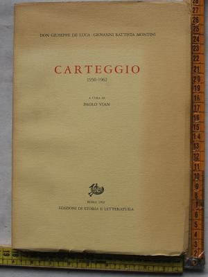 De Luca Giuseppe Montini Giovanni Battista - Carteggio - Ed storia lett