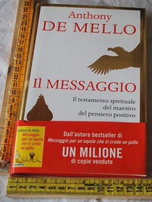 De Mello Anthony - Il messaggio - Piemme